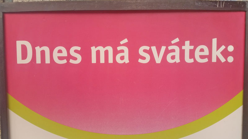 sign in czech saying dnes ma svatek or today is the namesday
